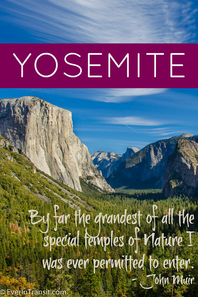 "John Muir quote on Yosemite: ""By far the grandest of all the special temples of Nature I was ever permitted to enter."""