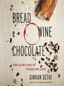 Bread, Wine, and Chocolate. 50 Gifts for Foodies