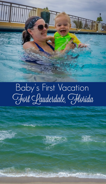 Baby's first beach vacation and a family-friendly place to stay in Fort Lauderdale, Florida.